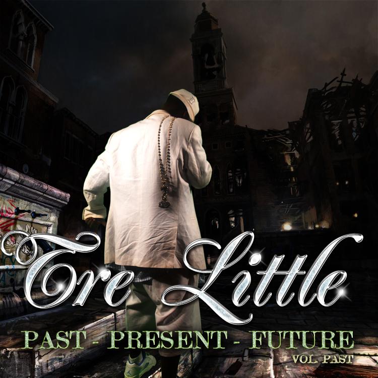 Tre Little - Past, Present, Future Mixtape - Volume Past (front cover)